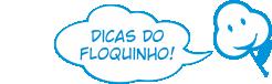 Dicas do Floquinho